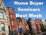 Home Buyer Seminars Next Week - DC & Bethesda